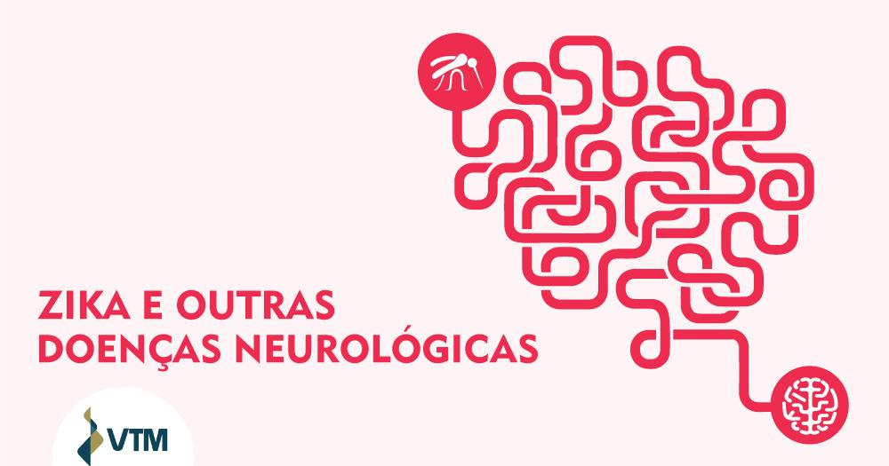 Além da microcefalia: zika vírus também pode estar associado a outras doenças neurológicas