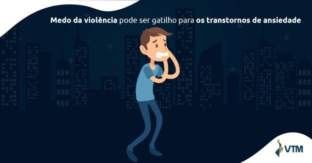 medo da violencia gera ansiedade