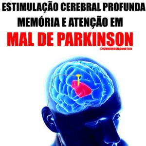 Mal de Parkinson: Tratamento com Estimulação Cerebral Profunda para Melhora de Memória e Atenção