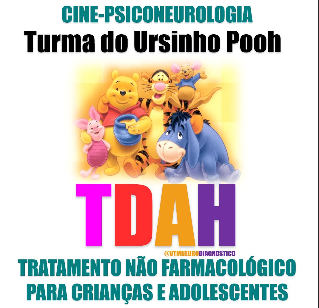 TDAH – Turma do Ursinho Pooh – Tratamento não farmacológico para crianças e adolescentes.