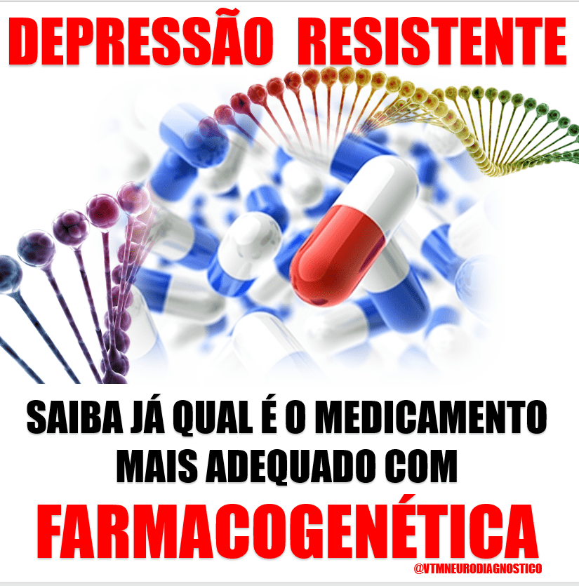 Depressão Resistente? Saiba já sobre farmacogenética!