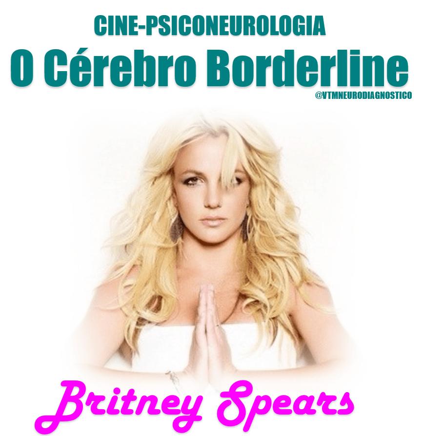 Saiba já Sobre  a História de Britney Spears e o Transtorno Borderline